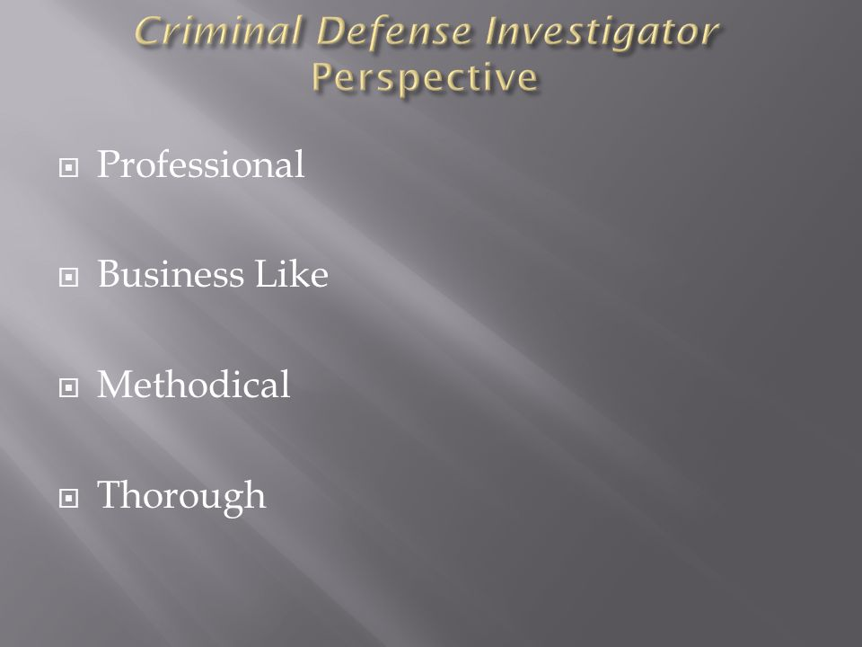 Criminal Defense Investigator Perspective