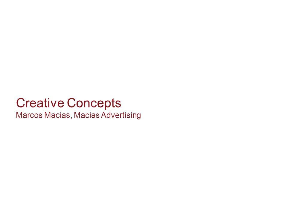 Creative Concepts Marcos Macias, Macias Advertising