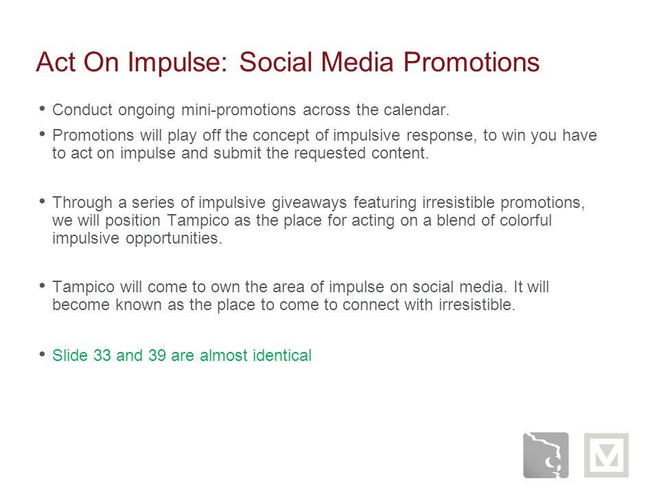 Act On Impulse: Social Media Promotions
