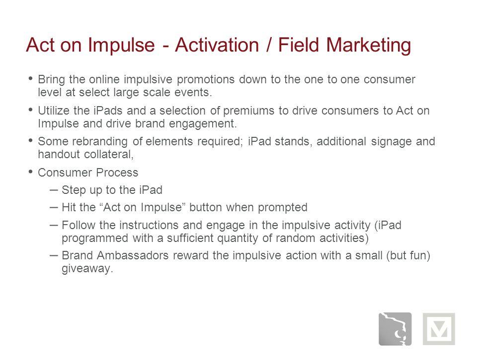 Act on Impulse - Activation / Field Marketing