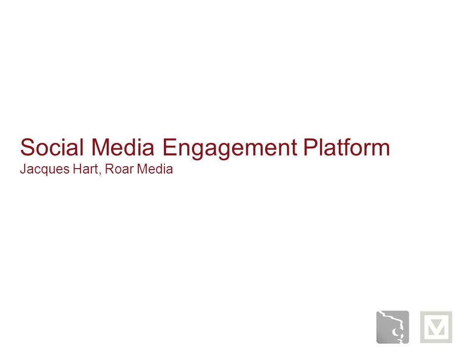 Social Media Engagement Platform Jacques Hart, Roar Media