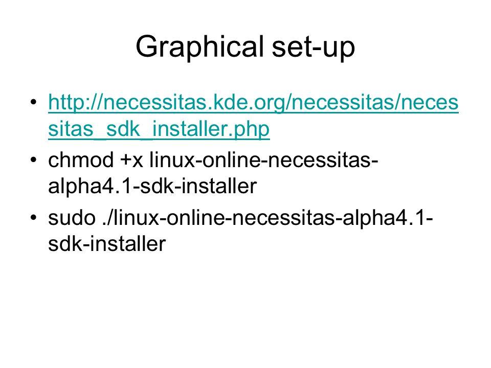 Graphical set-up http://necessitas.kde.org/necessitas/necessitas_sdk_installer.php. chmod +x linux-online-necessitas-alpha4.1-sdk-installer.