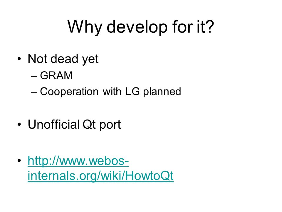 Why develop for it Not dead yet Unofficial Qt port