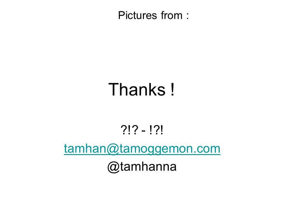 ! - ! ! tamhan@tamoggemon.com @tamhanna