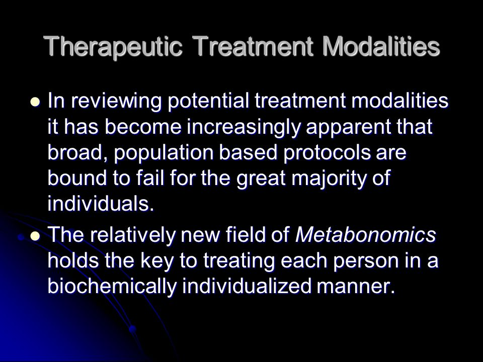 Therapeutic Treatment Modalities
