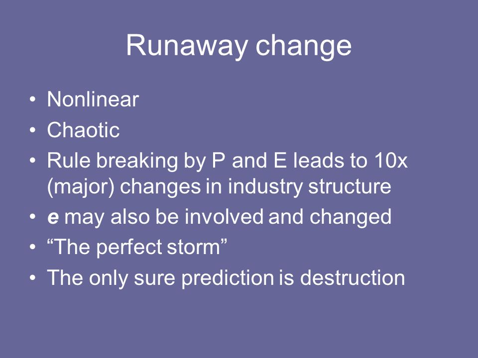 Runaway change Nonlinear Chaotic