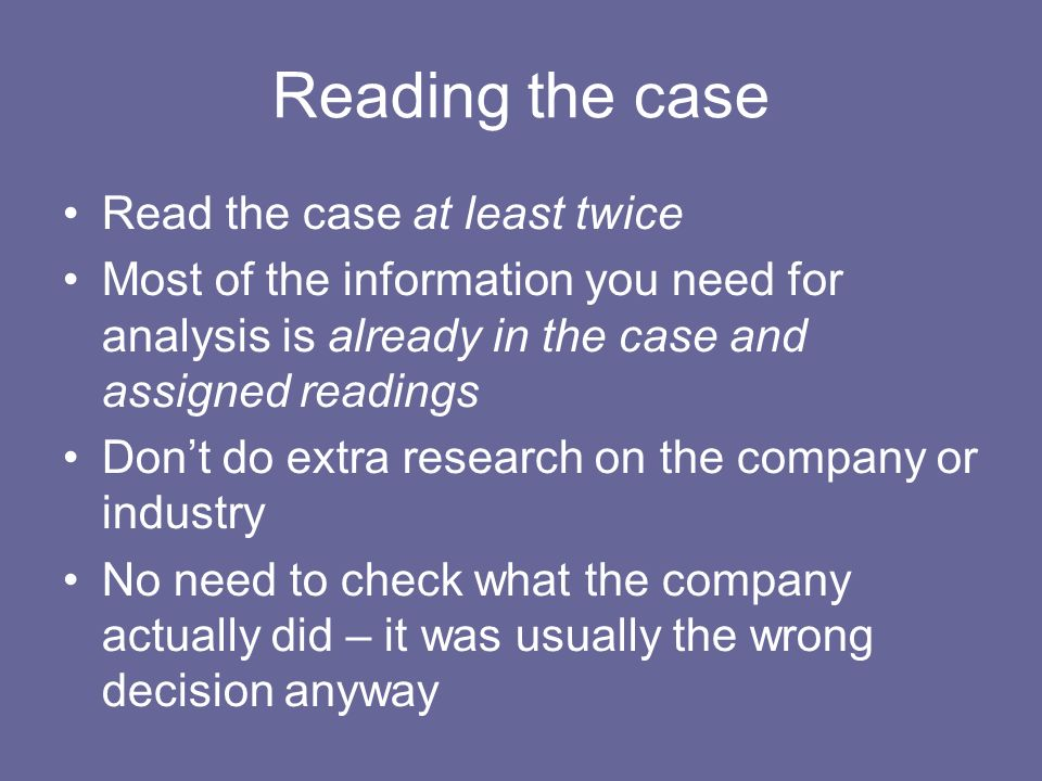 Reading the case Read the case at least twice
