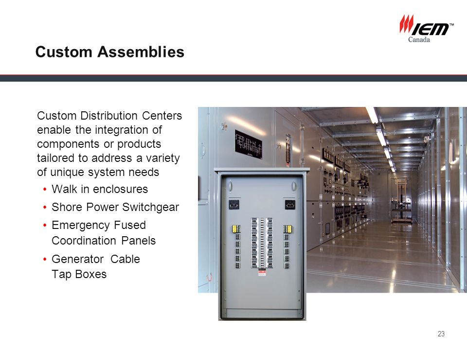 Custom Assemblies Custom Distribution Centers enable the integration of components or products tailored to address a variety of unique system needs.