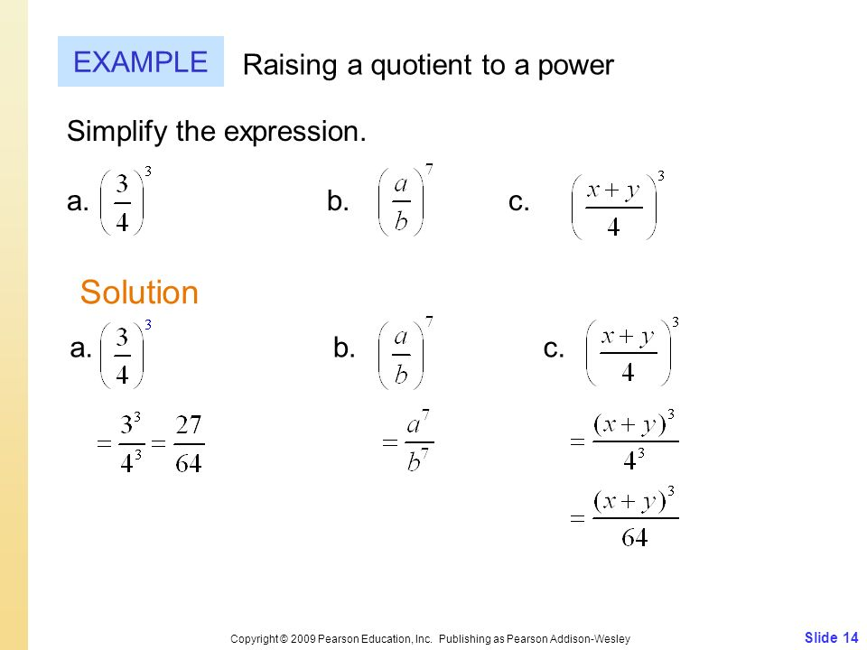 Solution EXAMPLE Raising a quotient to a power