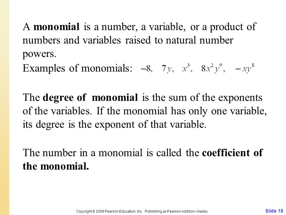 The number in a monomial is called the coefficient of the monomial.