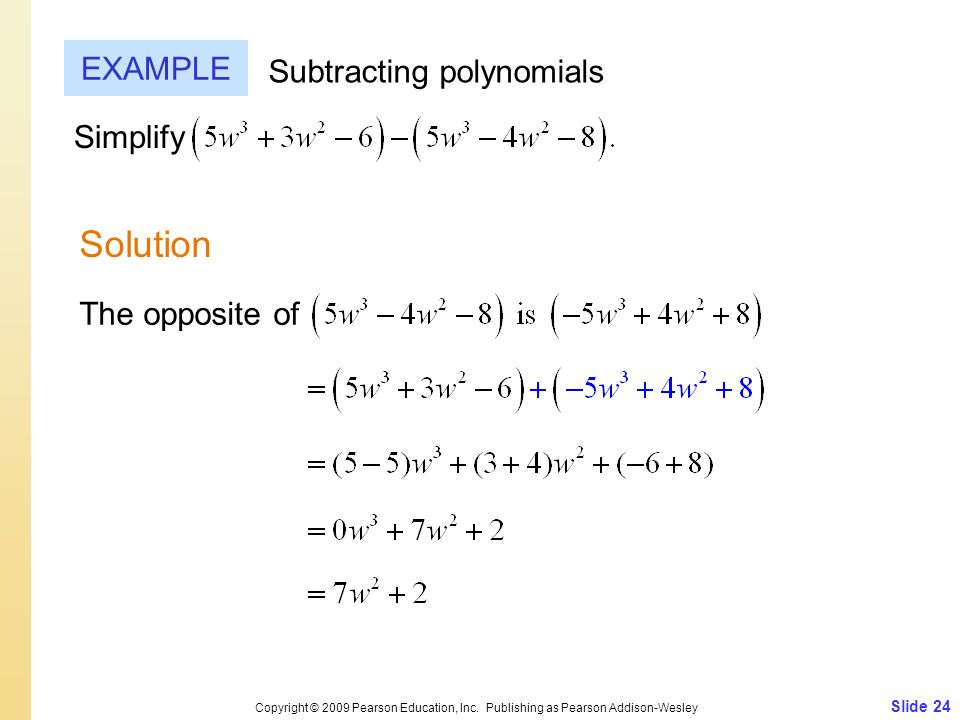 Solution EXAMPLE Subtracting polynomials Simplify The opposite of