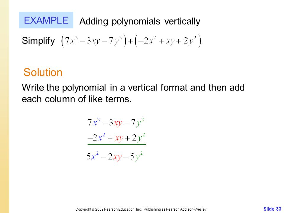 Solution EXAMPLE Adding polynomials vertically Simplify