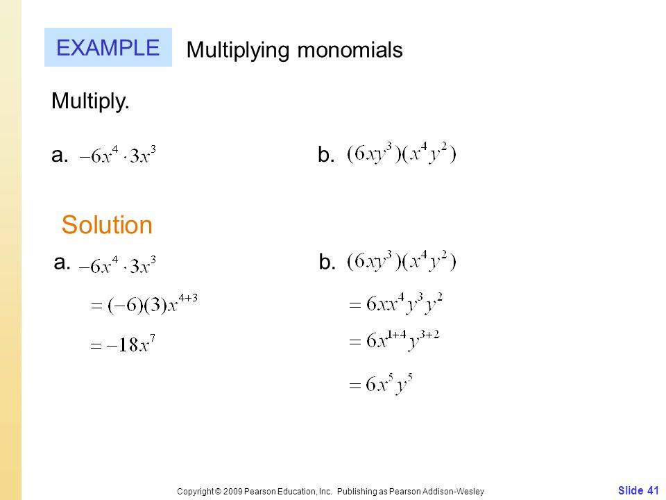 Solution EXAMPLE Multiplying monomials Multiply. a. b. a. b.