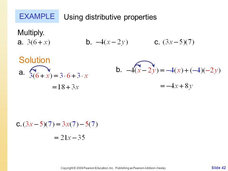 Solution EXAMPLE Using distributive properties Multiply. a. b. c. b.