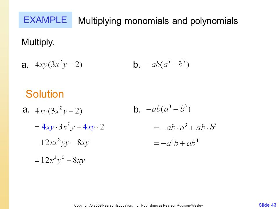 Solution EXAMPLE Multiplying monomials and polynomials Multiply. a. b.