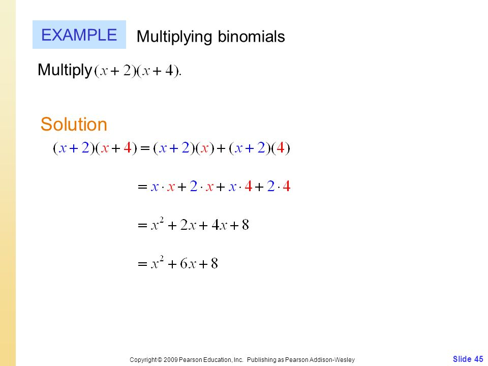 Solution EXAMPLE Multiplying binomials Multiply Slide 45