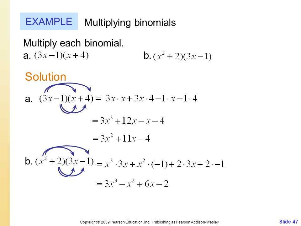 Solution EXAMPLE Multiplying binomials Multiply each binomial. a. b.