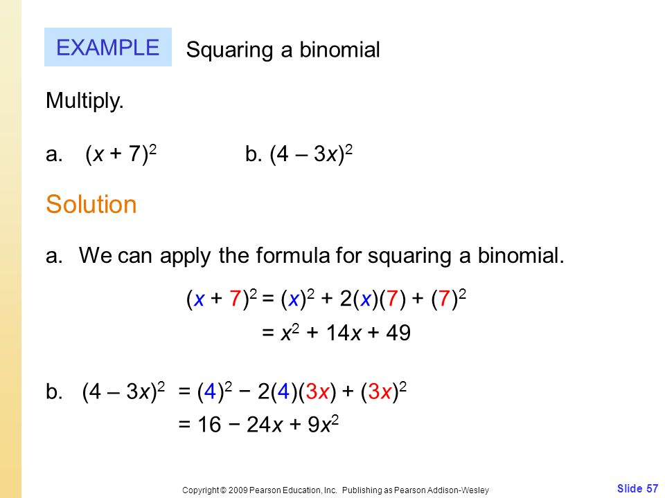 Solution EXAMPLE Squaring a binomial Multiply. (x + 7)2 b. (4 – 3x)2