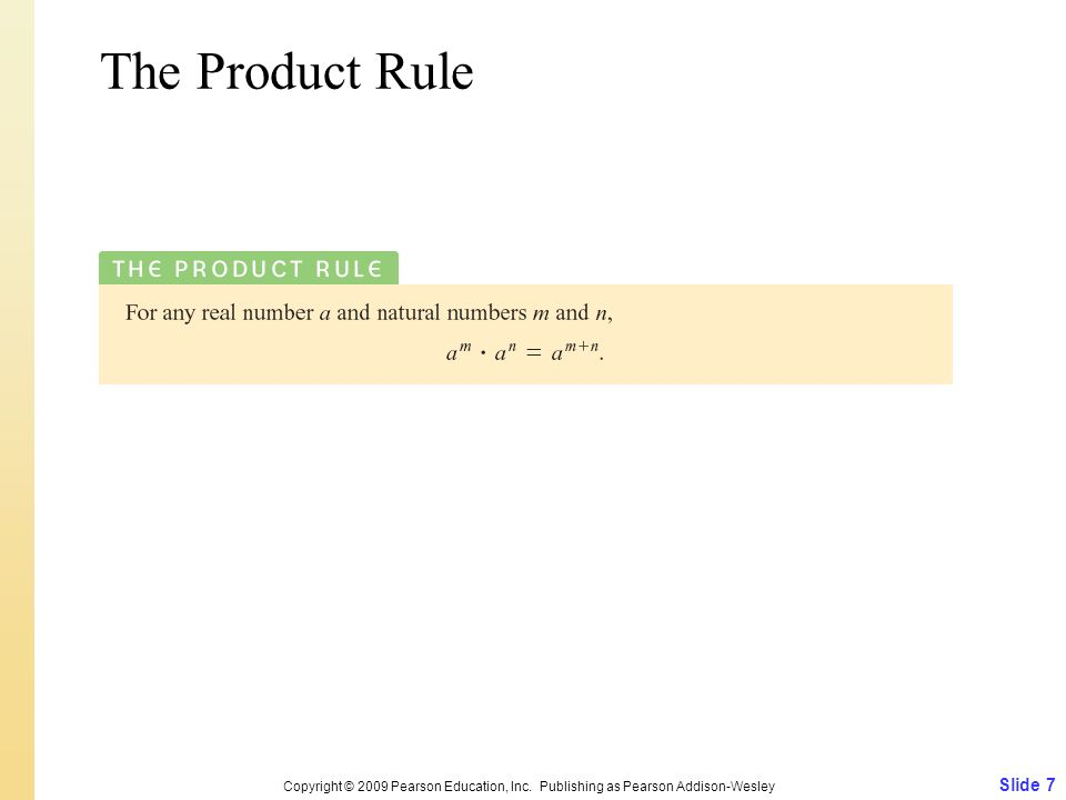 The Product Rule Copyright © 2009 Pearson Education, Inc. Publishing as Pearson Addison-Wesley