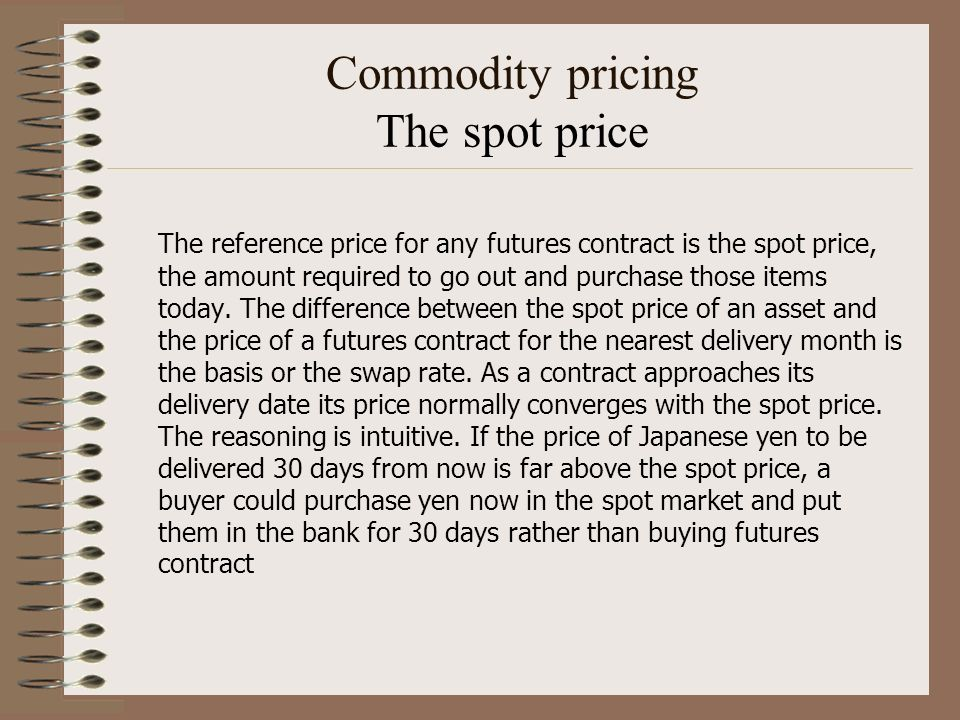 Commodity pricing The spot price
