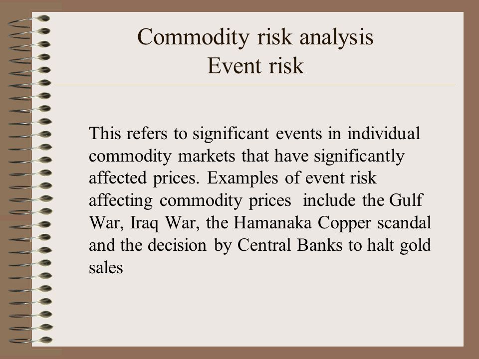 Commodity risk analysis Event risk