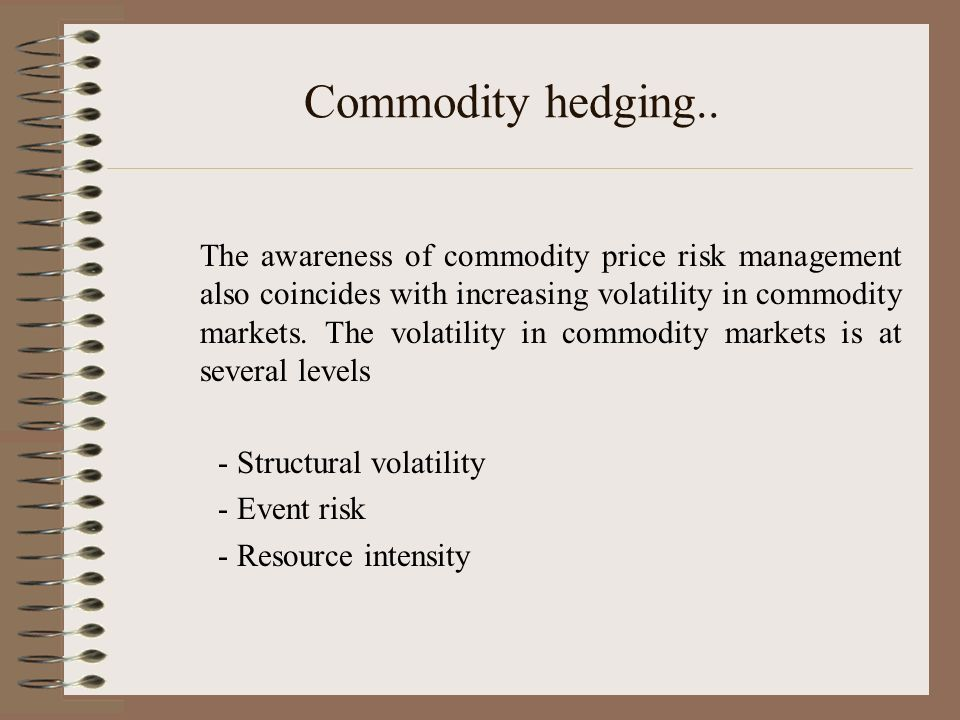 Commodity hedging..