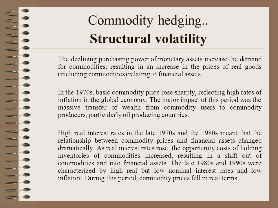 Commodity hedging.. Structural volatility