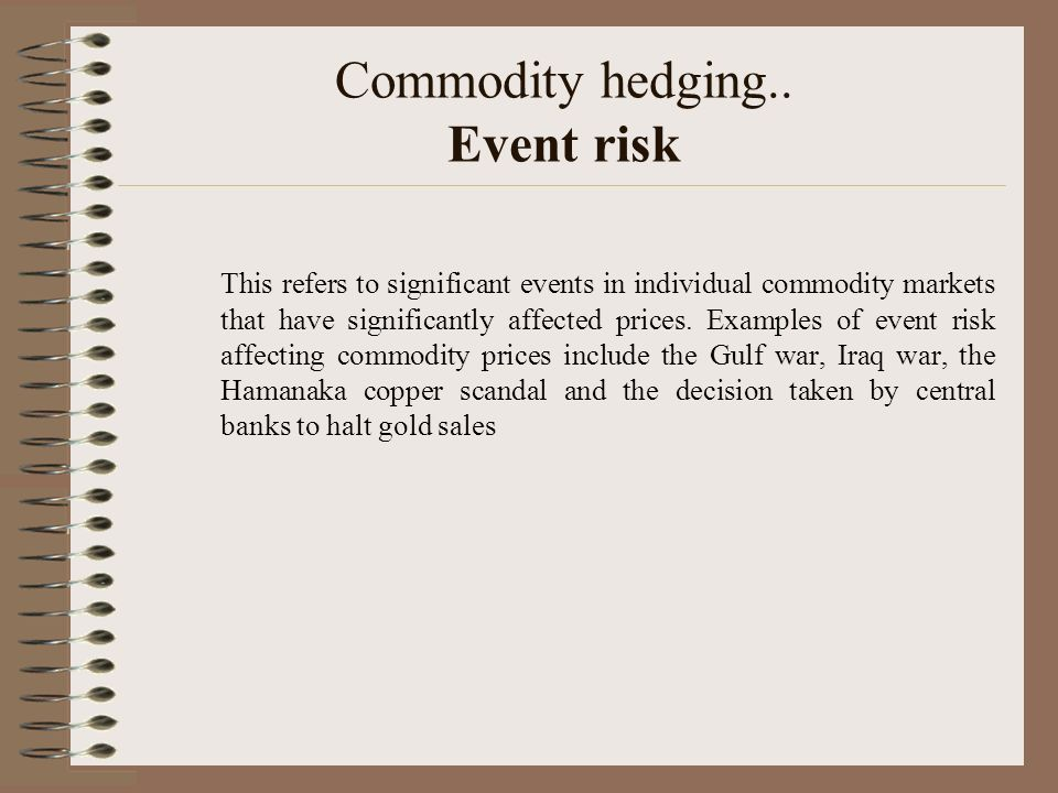 Commodity hedging.. Event risk
