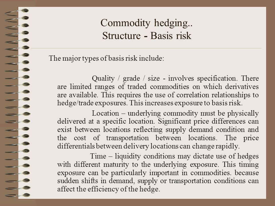Commodity hedging.. Structure - Basis risk