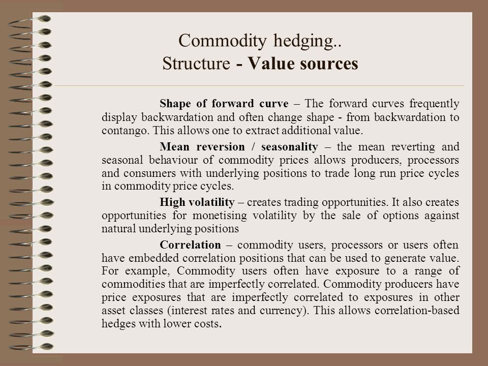 Commodity hedging.. Structure - Value sources