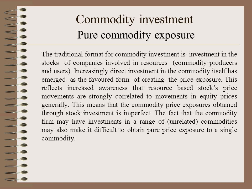 Commodity investment Pure commodity exposure