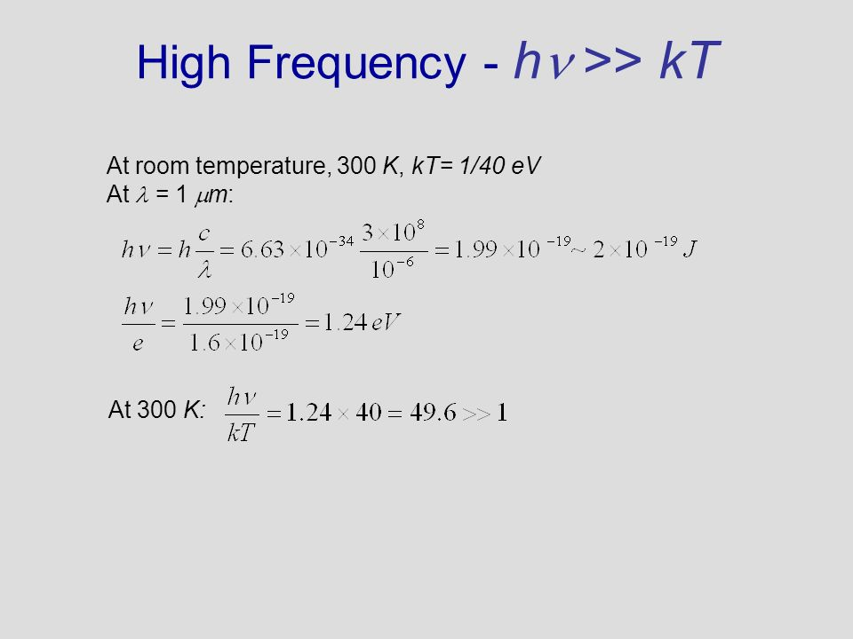 High Frequency - h >> kT