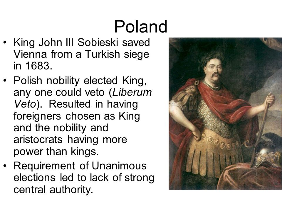 Poland King John III Sobieski saved Vienna from a Turkish siege in 1683.