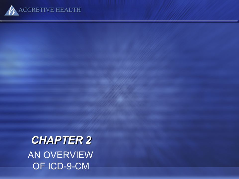 CHAPTER 2 AN OVERVIEW OF ICD-9-CM SXS11ierPPT-INTC02_P1