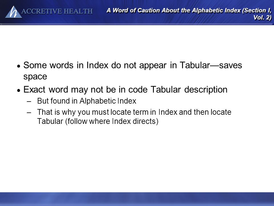A Word of Caution About the Alphabetic Index (Section I, Vol. 2)