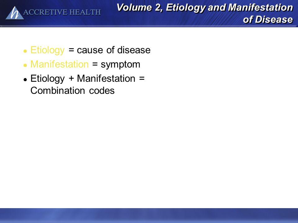 Volume 2, Etiology and Manifestation of Disease
