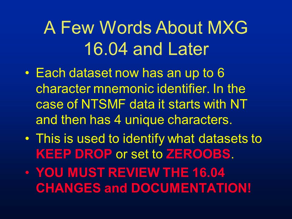 A Few Words About MXG 16.04 and Later