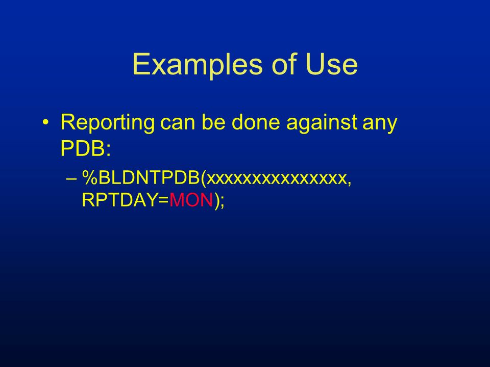 Examples of Use Reporting can be done against any PDB: