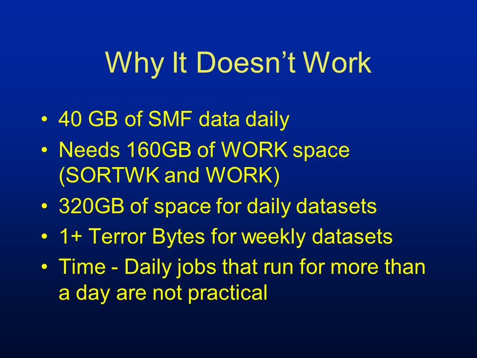 Why It Doesn't Work 40 GB of SMF data daily