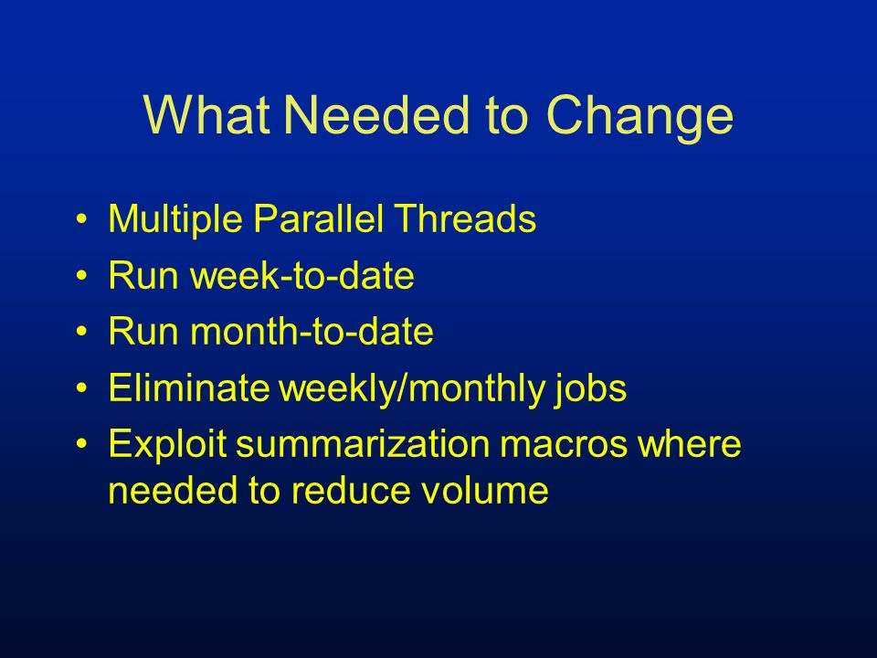 What Needed to Change Multiple Parallel Threads Run week-to-date