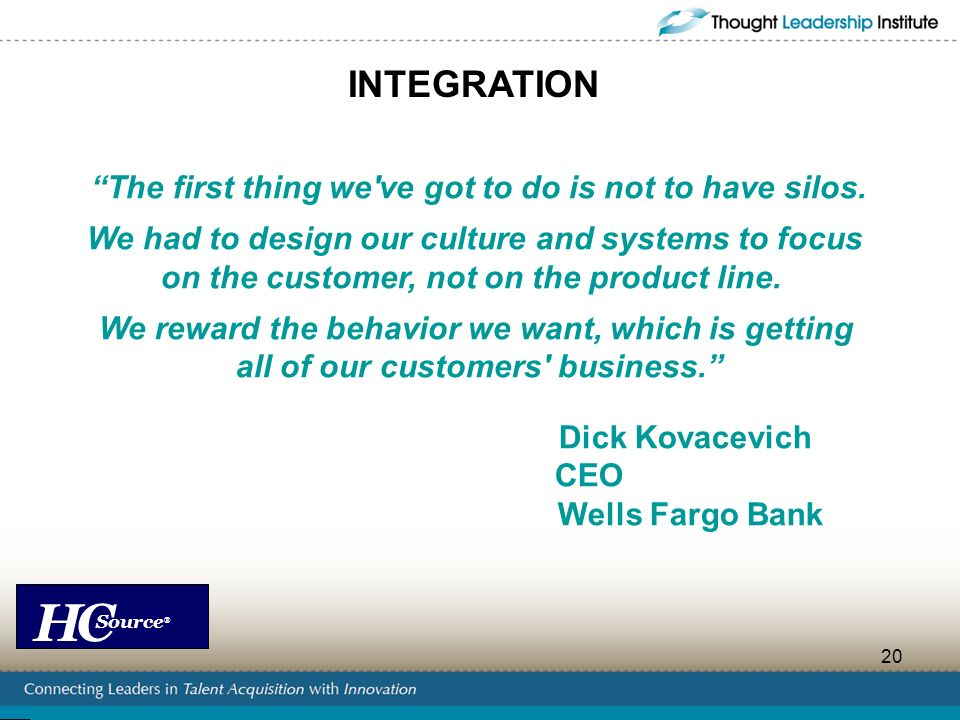 INTEGRATION The first thing we ve got to do is not to have silos.