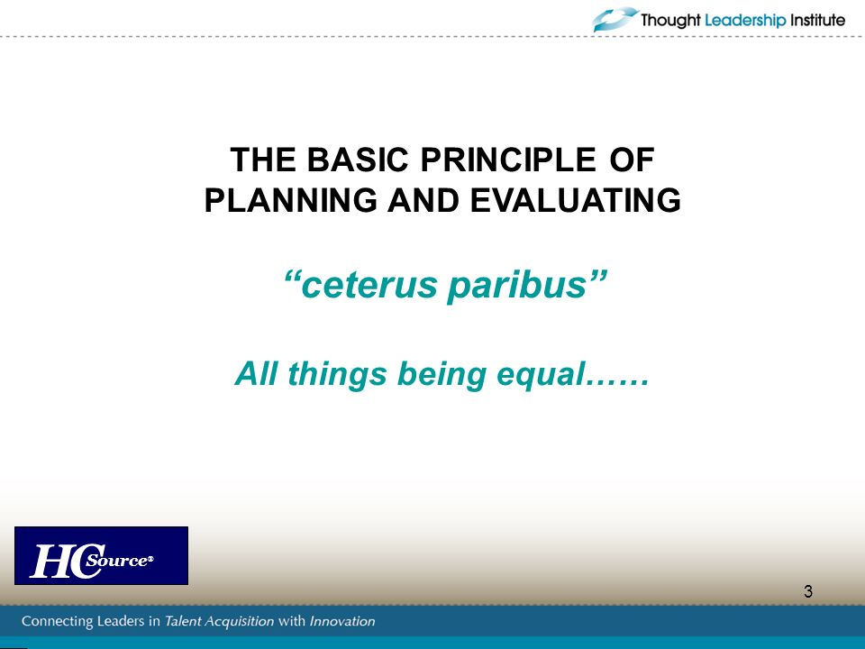 PLANNING AND EVALUATING All things being equal……