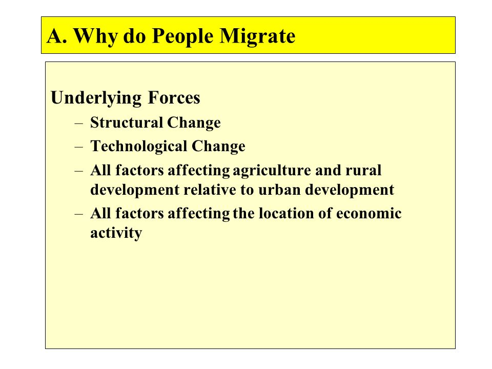 A. Why do People Migrate Underlying Forces Structural Change