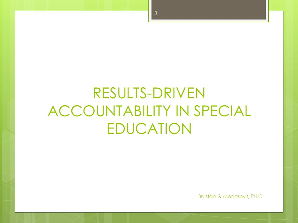RESULTS-DRIVEN ACCOUNTABILITY IN SPECIAL EDUCATION