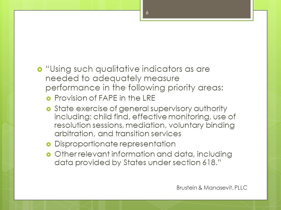 Using such qualitative indicators as are needed to adequately measure performance in the following priority areas: