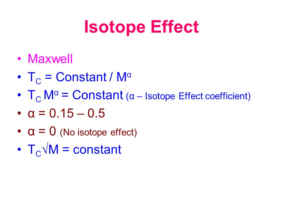 Isotope Effect Maxwell TC = Constant / Mα