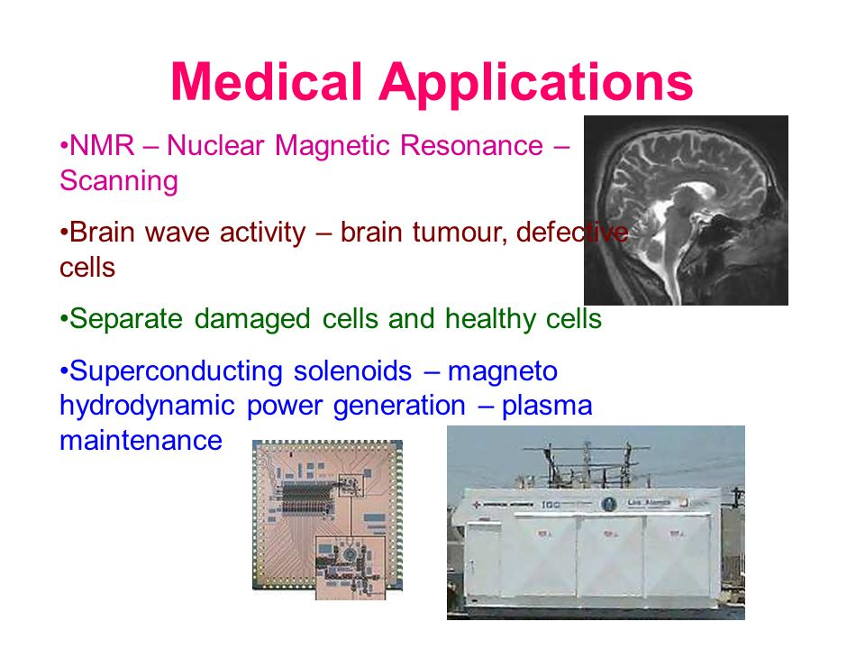 Medical Applications NMR – Nuclear Magnetic Resonance – Scanning