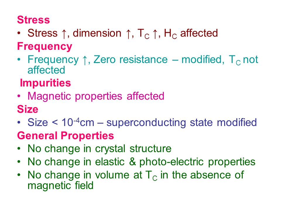 StressStress ↑, dimension ↑, TC ↑, HC affected. Frequency. Frequency ↑, Zero resistance – modified, TC not affected.