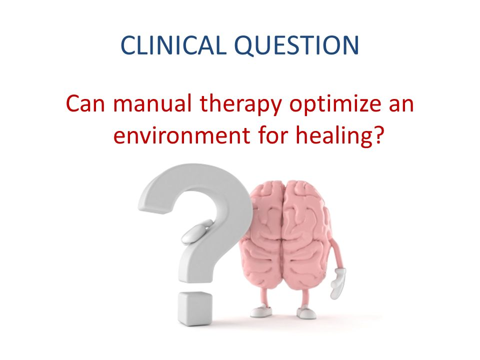 Can manual therapy optimize an environment for healing