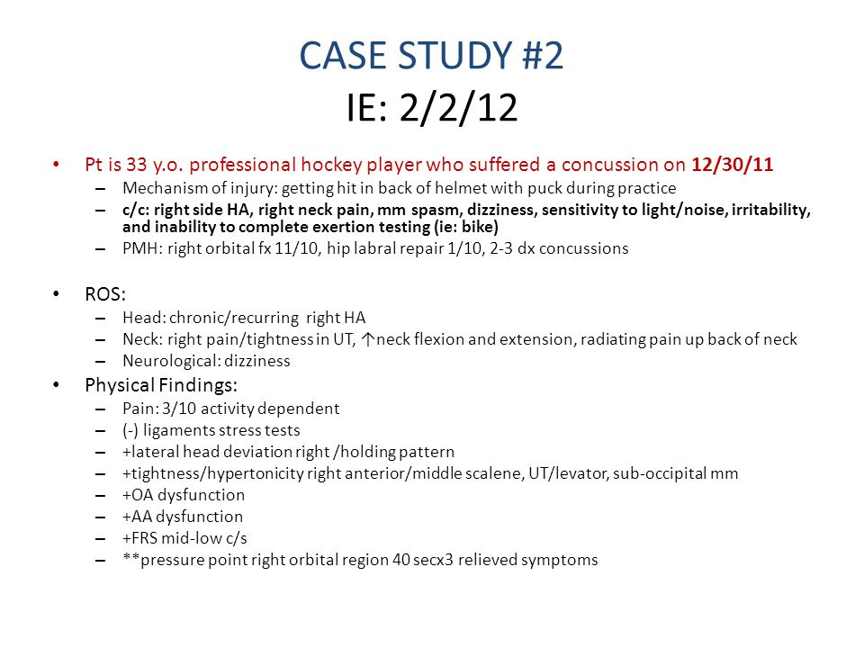 CASE STUDY #2 IE: 2/2/12 Pt is 33 y.o. professional hockey player who suffered a concussion on 12/30/11.